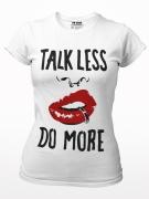 Talk Less Do More - Girl Shirt